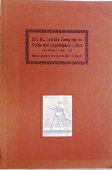 Der IX. deutsche Kongreß für Volks- und Jugendspiele in Kiel vom 19. bis 21. Juni 1908.:...
