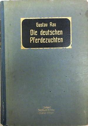 Die deutschen Pferdezuchten. Studien über die Abstammung ihrer Vererber und deren Typen auf ...