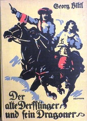 Der alte Derfflinger und sein Dragoner. Erzählung aus der Zeit des Großen Kurfü...