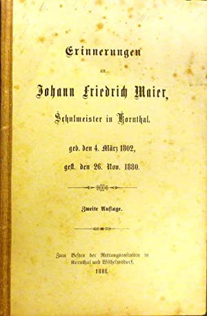 Johann Friedrich Maier. Schulmeister in Kornthal, geb. den 4. März 1802. gest. den 26. Nov. ...
