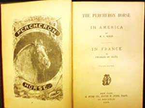 The Percheron Horse in Amerika (Weld) - in France (du Hays). Illustrated.: Percheron) WELD, M.C. / ...