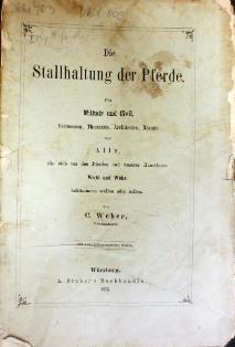 Die Stallhaltung der Pferde. Für Militair und Civil, Oeconomen, Thierärzte, Architecten, ...