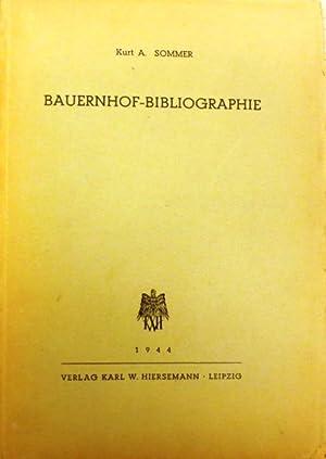 Bauernhof-Bibliographie. Zugleich Schrifttumverzeichnis zum Werk 'Haus und Hof deutscher Bauern' v....