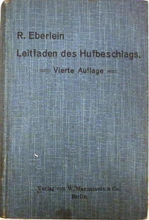 Leitfaden des Hufbeschlags.: Eberlein, R.: