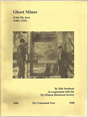 Ghost mines of the Ely area, 1882-1925: Milt Stenlund