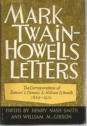 Mark Twain-Howells Letters: The Correspondence of Samuel: Clemens, Samuel L.;