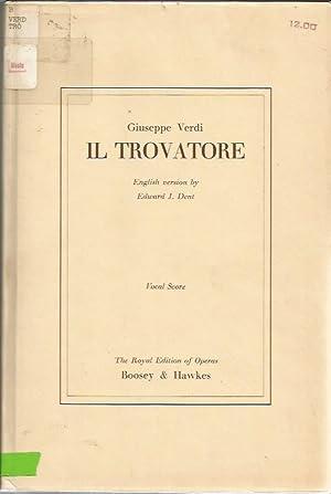 Il Trovatore. Opera . English version by Edward J. Dent. Vocal score by Erwin Stein. Eng. & ...