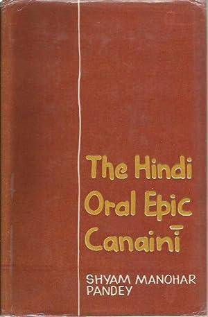 The Hindi Oral Epic Canaini: Shyam Manohar Pandey