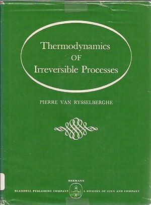 Thermodynamics of Irreversible Processes: Pierre Van Rysselberghe