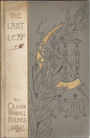The Last Leaf, a poem: HOLMES, OLIVER WENDELL; Edwards, george wharton [Illustrator]