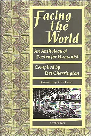 Facing the World: Anthology of Poetry for Humanists: Editor-Bet Cherrington