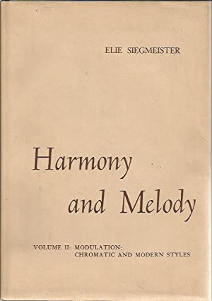 Harmony and Melody: Modulation, Chromatic and Modern Styles v. 2: Siegmeister, Elie