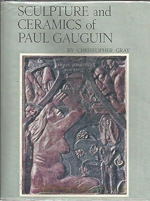 Sculpture and Ceramics of Paul Gauguin. Catalogue raisonné.: Christopher Gray