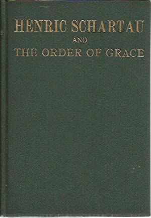 Henric Schartau and the Order of Grace: Henrik Hagglund; Illustrator-Frontispiece