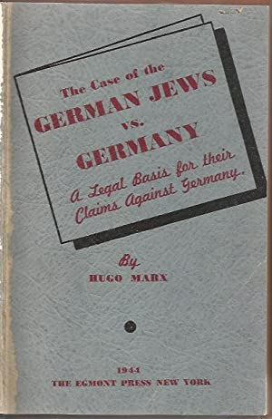 The Case of the German Jews vs. Germany a Legal Basis for the Claims of the German Jews Against ...