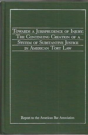 TOWARDS A JURISPRUDENCE OF INJURY: THE CONTINUING CREATION OF A SYSTEM OF SUBSTANTIVE JUSTICE IN ...