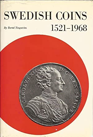 Swedish Coins: An Illustrated Reference Book of Swedish Numismatics 1521-1968: Tingstrom, Bertel
