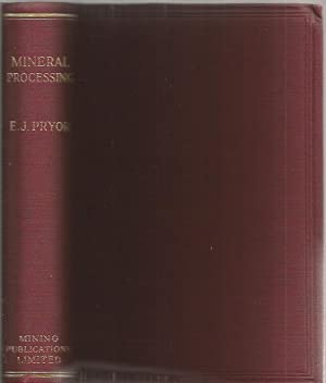 Mineral processing.: Pryor, E. J.