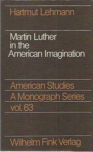 Martin Luther in the American imagination (American studies): Lehmann, Hartmut
