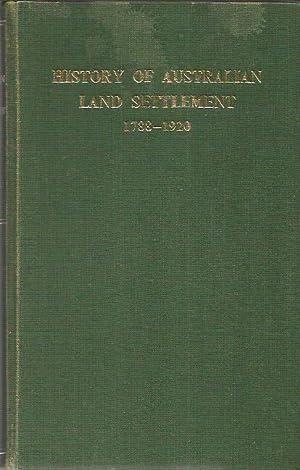 HISTORY OF AUSTRALIAN LAND SETTLEMENT 1788-1920: ROBERTS, Sir Stephen H.