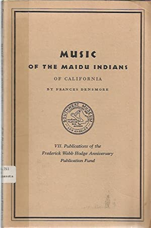Music of the Maidu Indians of California Publications of the Frederick Webb Hodge Anniversary ...