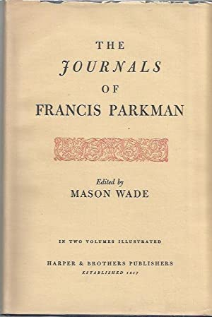 The Journals of Francis Parkman. Two Volumes, Complete: Parkman, Francis; Plate Illustrations [...