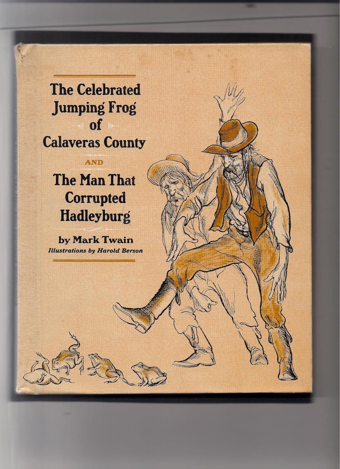 the celebrated jumping frog of calaveras county short story my mark twain glencoe am literature essa The celebrated jumping frog of calaveras county by mark twain, 1865 the magic trick: constructing a conceptual joke about storytelling happy leap year 2016 seems.
