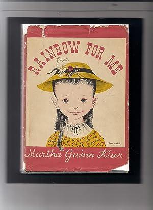 Rainbow for Me: Kiser, Martha Gwinn;