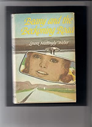Beany and the Beckoning Road-A Beany Malone Story: Weber, Lenora Mattingly
