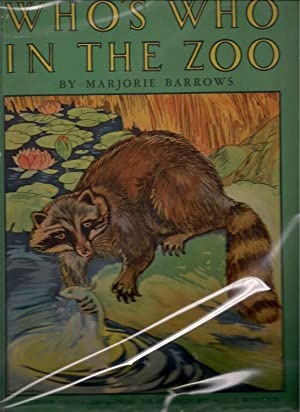 Who's Who in the Zoo-Descriptive Stories of Animal Life: Barrows, Marjorie; Winters, ...