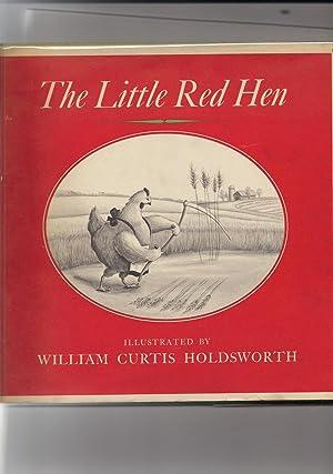 The Little Red Hen: Holdsworth, William Curtis illustrator