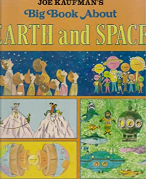 Joe Kaufman's Big Book About Earth and Space: Kaufman, Joe