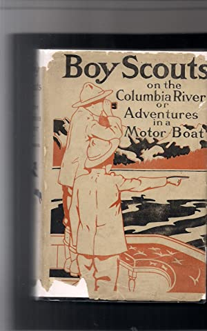Boy Scouts on the Columbia River or Adventures in a Motor Boat