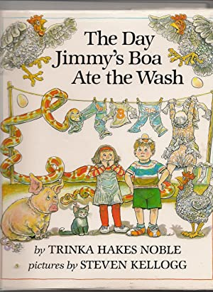 The Day Jimmy's Boa Ate the Wash: Noble, Trinka Hakes