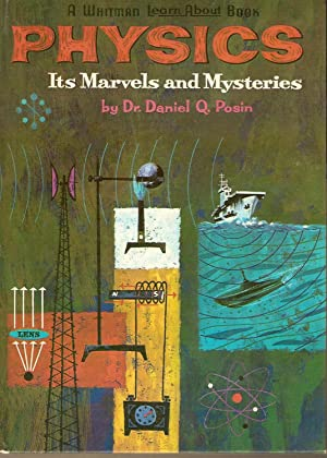 Physics-Its Marvels and Mysteries: Posin, Dr. Daniel
