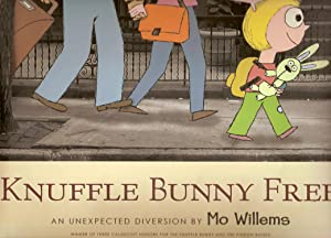 Knuffle Bunny Free: Un Unexpected Diversion (Knuffle: Willems, Mo