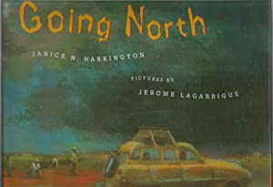 Going North (Bccb Blue Ribbon Picture Book Awards (Awards)): Janice N. Harrington; Jerome ...