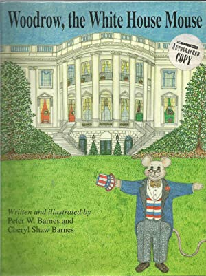 Woodrow, the White House Mouse: Barnes, Peter W.;