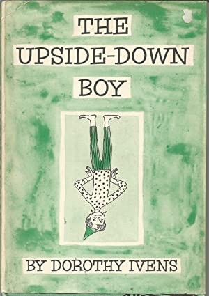 The Upside-Down Boy: Ivens, Dorothy