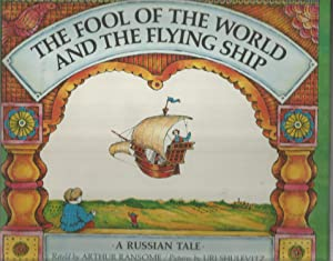 The Fool of the World and the Flying Ship: A Russian Tale: Ransome, Arthur