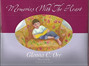 Memories With The Heart: Glenna C Orr