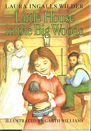 Little House in the Big Woods: Laura Ingalls Wilder