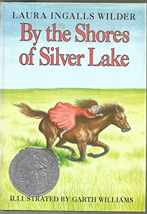 By the Shores of Silver Lake (Little: Laura Ingalls Wilder