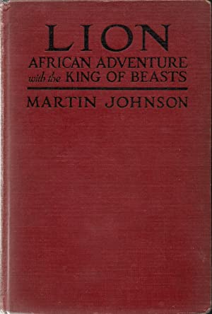 Lion-African Adventure with the King of the: Johnson, Martin