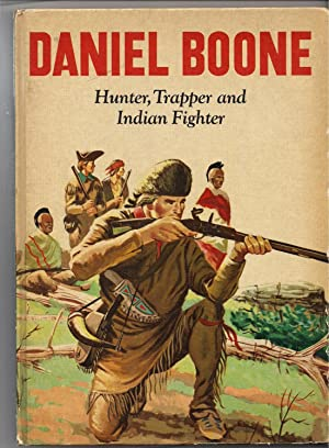 Daniel Boone-Hunter, Trapper and Indian Fighter: Moore, Lilian