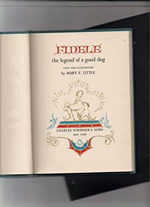 Fidele The Legend of a Good Dog: Little, Mary E.