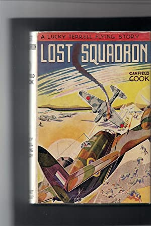 Lost Squadron-a Lucky Terrell Flying Story #4: Cook, Canfield