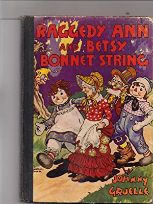 Raggedy Ann and Betsy Bonnet String: Gruelle, Johnny