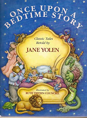 Once upon a Bedtime Story: Classic Tales: Yolen, Jane