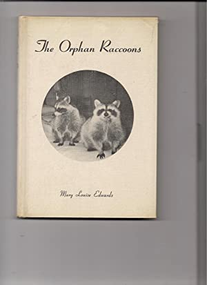 The Orphan Raccoons: Edwards, Mary Louise
